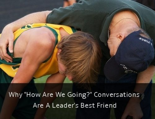 "Why ""How Are We Going?"" Conversations Are A Leader's Best Friend"